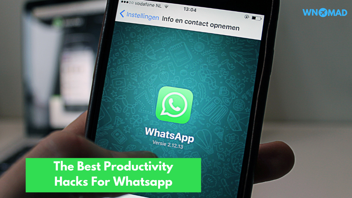 The Best Productivity Hacks For Whatsapp 2020 Wnomad
